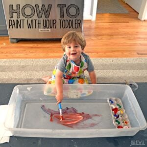 How to Paint with your Toddler